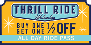 Thrill Ride Wednesdays. Buy one get one half off, all day ride pass at the Pleasure Pier.